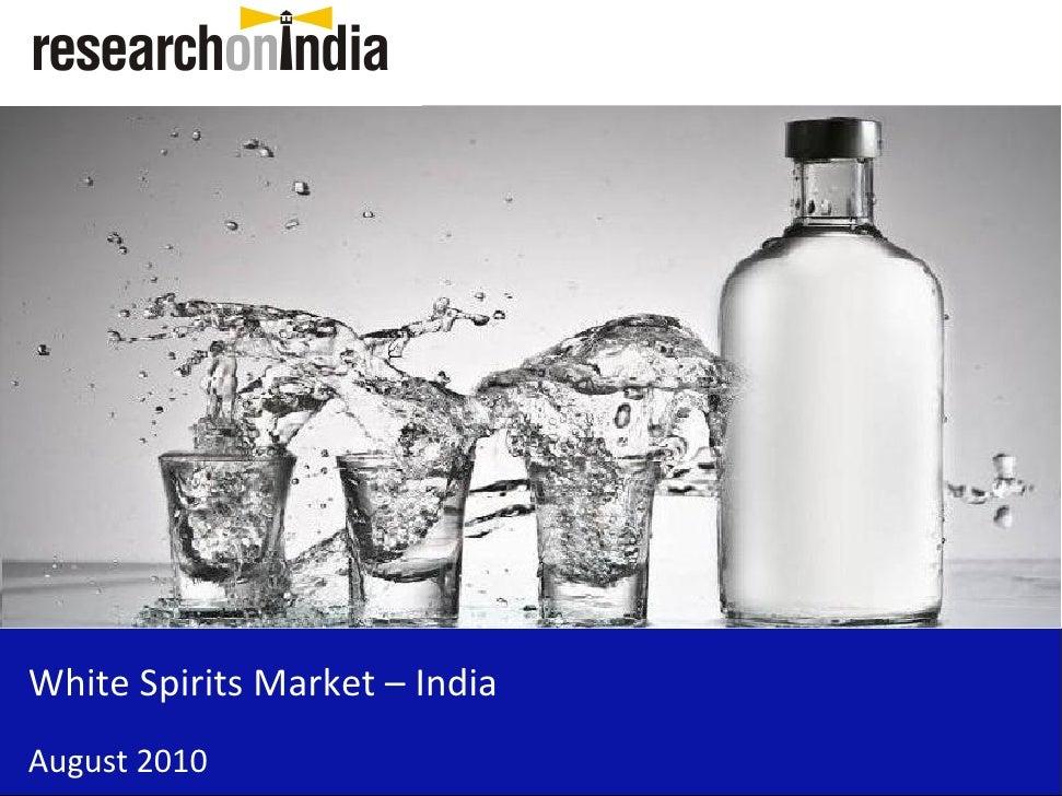 White Spirits Market – India August 2010