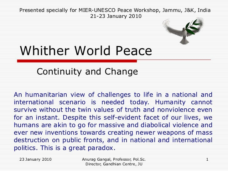 Presented specially for MIER-UNESCO Peace Workshop, Jammu, J&K, India                             21-23 January 2010 Whith...