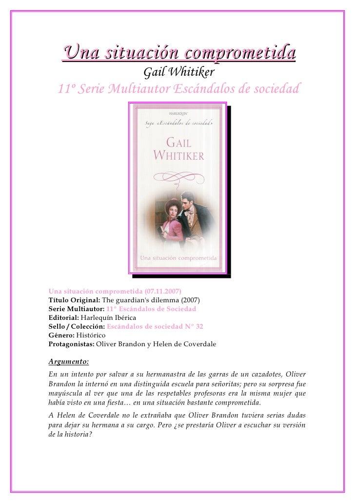 Una situación comprometida                              Gail Whitiker   11º Serie Multiautor Escándalos de sociedad     Un...