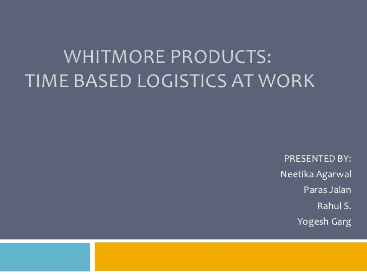 whitrnore products time based logistics at work Besides, the authors would provide some proposals to ikea in order to optimize time-based strategy and gain competitive advantages key words: distribution logistics, time-based strategy, ikea table of contents abstract 1.