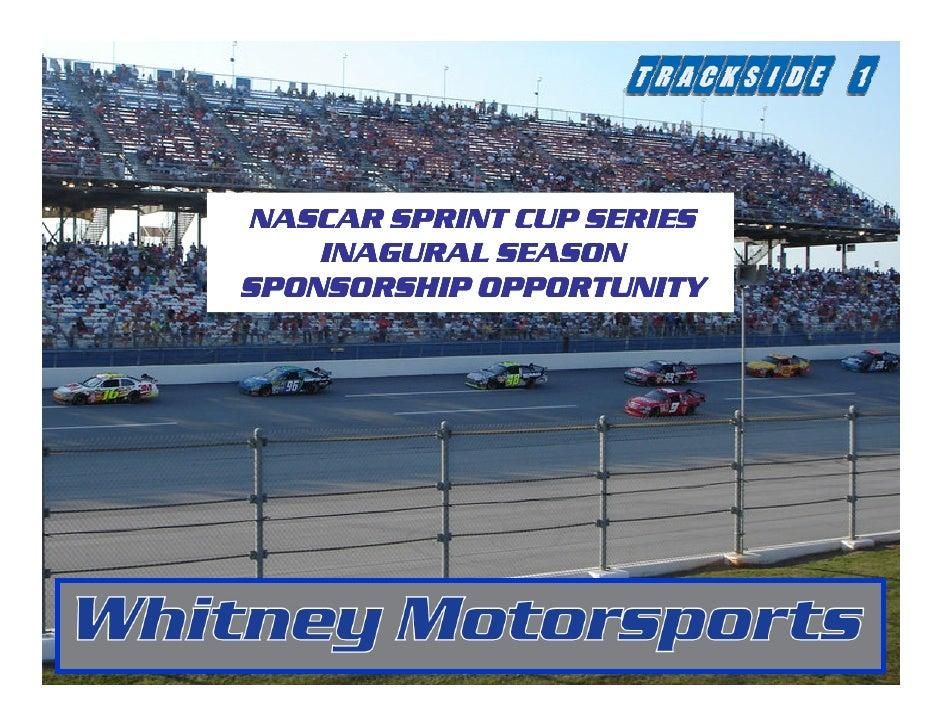 NASCAR SPRINT CUP SERIES     INAGURAL SEASON SPONSORSHIP OPPORTUNITY
