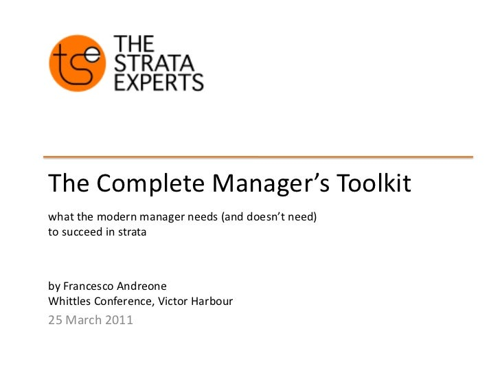 The Complete Manager's Toolkit<br />what the modern manager needs (and doesn't need) to succeed in strata<br />by Francesc...