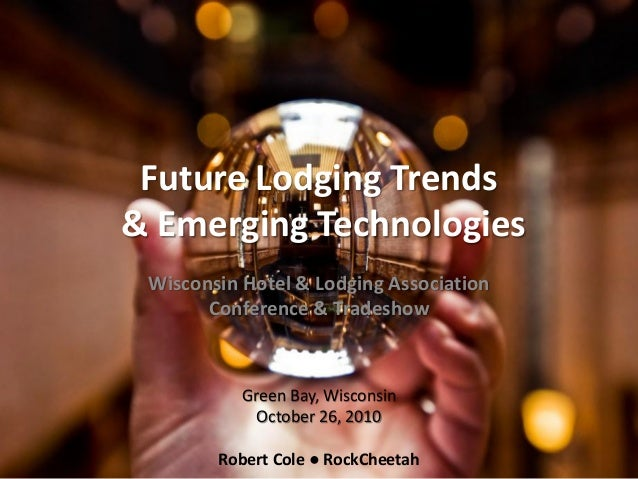 WHLA Future Lodging Trends and Emerging Technologies Robert K Cole