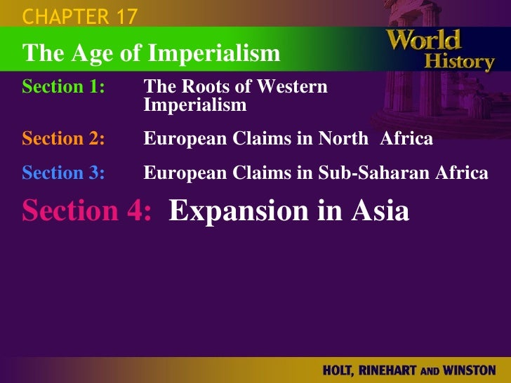 CHAPTER 17 Section 1: The Roots of Western  Imperialism Section 2: European Claims in North  Africa Section 3: European Cl...