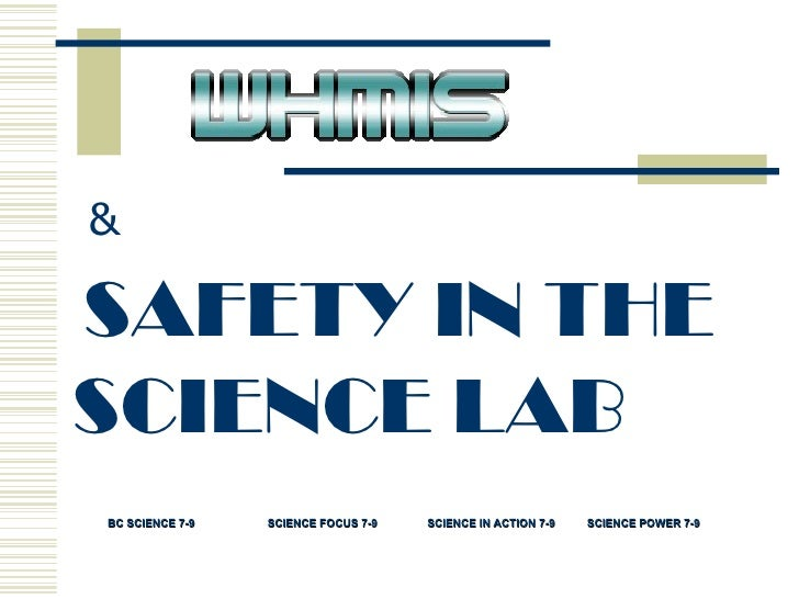 SAFETY IN THE  SCIENCE LAB  & BC SCIENCE 7-9 SCIENCE FOCUS 7-9 SCIENCE IN ACTION 7-9 SCIENCE POWER 7-9