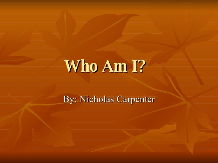 Who Am I Nicholas