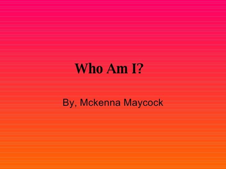 Who Am Imckenna