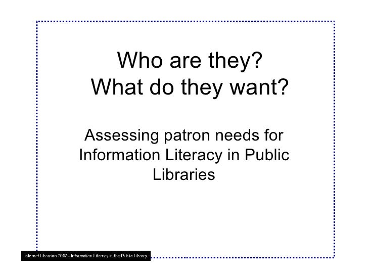 Who are they? What do they want? Assessing patron needs for Information Literacy in Public Libraries