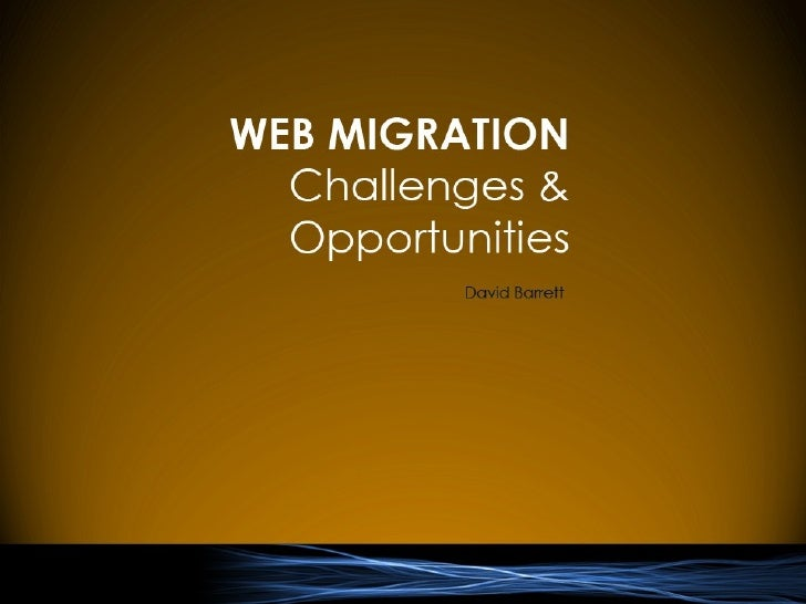 WHO: Web Migration Challenges And Opportunities - Open Source CMS