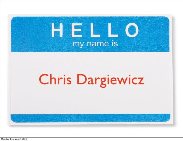 Chris Dargiewicz   Monday, February 2, 2009