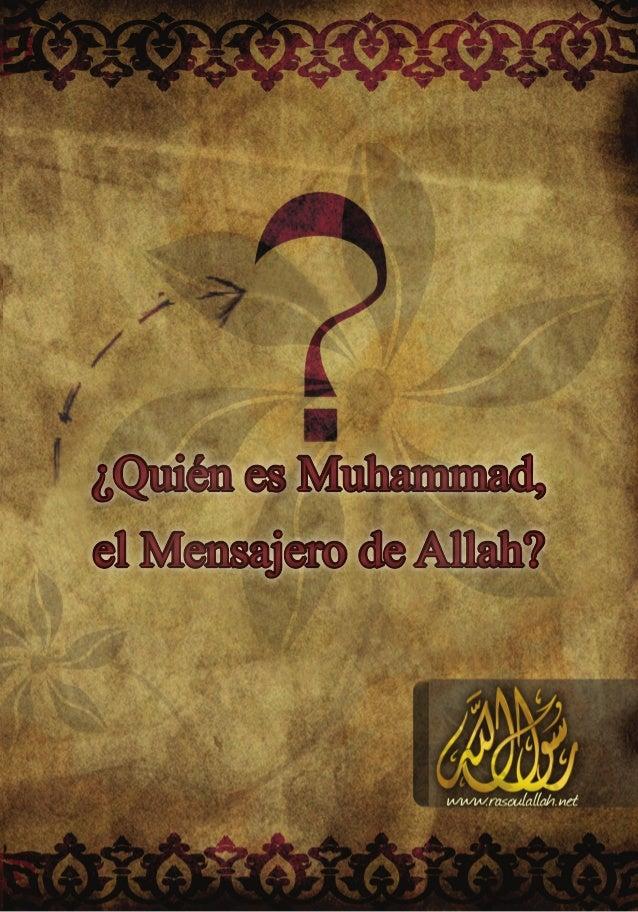 ¿Quién es Muhammad,el Mensajero de Allah?