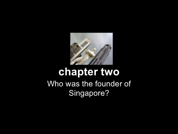 chapter two Who was the founder of Singapore?