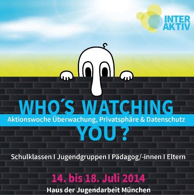 "Aktionswoche ""Who´s watching you?"" der AG Interaktiv München im Juli 2014 | Programmflyer"