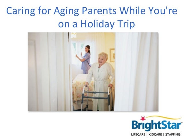 Caring for Aging Parents While You're On A Holiday Trip