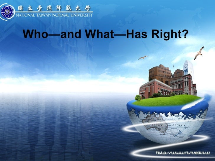 Who--and what--has right?