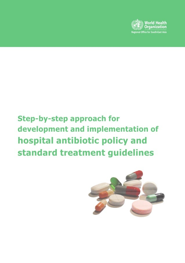 SEA-HLM-414 Distribution: General  Step-by-step approach for development and implementation of  hospital antibiotic policy...