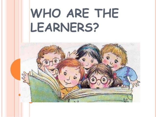 WHO ARE THELEARNERS?