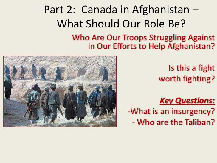 Part 2:  Canada in Afghanistan – What Should Our Role Be?<br />Who Are Our Troops Struggling Against in Our Efforts to Hel...