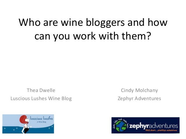 Who are wine bloggers and how can you work with them?  Thea Dwelle Luscious Lushes Wine Blog  Cindy Molchany Zephyr Advent...