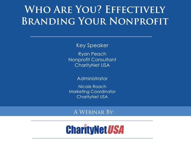 Key Speaker    Ryan Peach Nonprofit Consultant   CharityNet USA     Administrator     Nicole Roach Marketing Coordinator H...