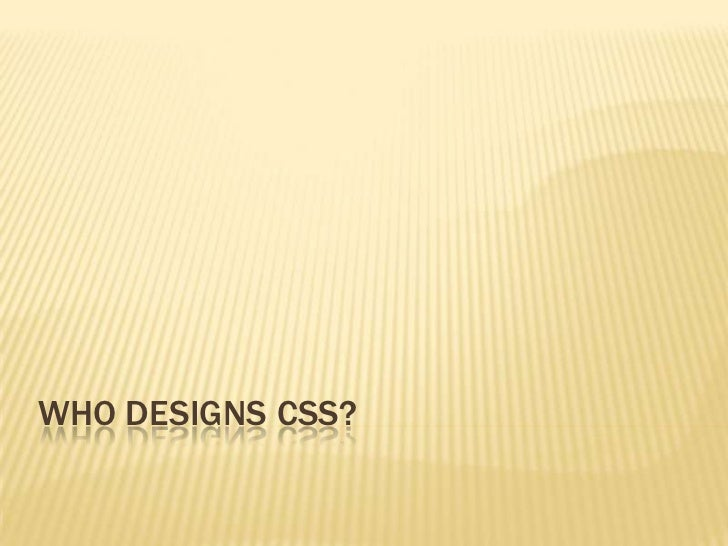 Who designs css