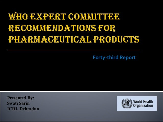 Who expert committee recommendations for pharmaceutical products