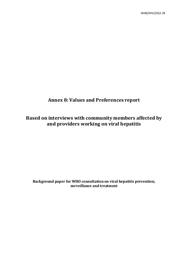 WHO/HIV/2012.29	    	    	    	    	    Annex	   8:	   Values	   and	   Preferences	   report	    	    	    Based	   on	...