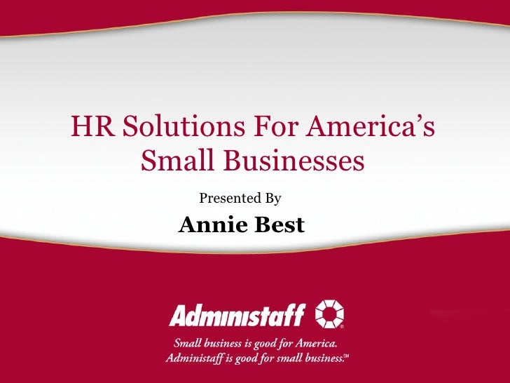 HR Solutions For America's Small Businesses Presented By Annie Best