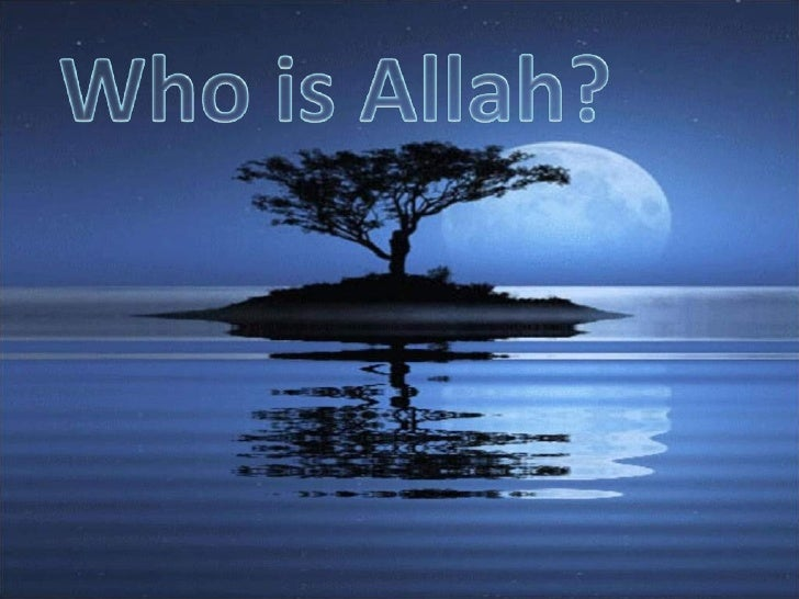Who is ALLAH? (Share with non-muslims & muslims)
