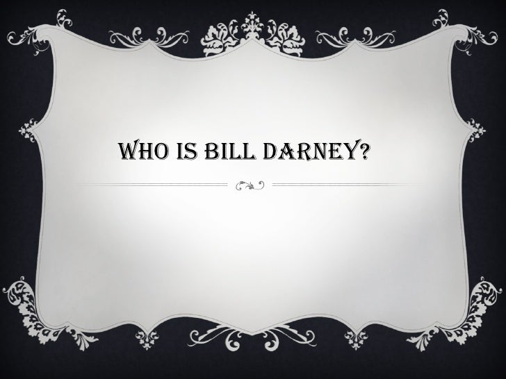 Who is bill darney