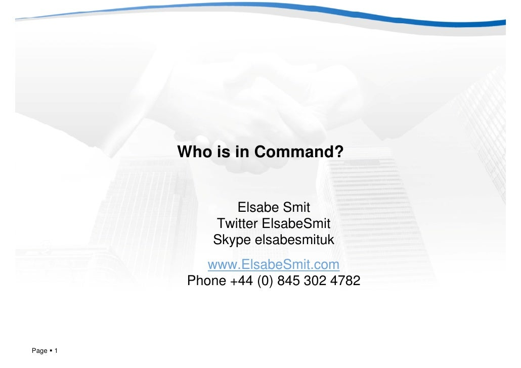 Who is in Command?                     Elsabe Smit                Twitter ElsabeSmit                Skype elsabesmituk    ...
