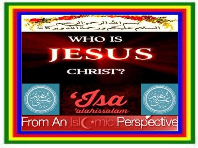 Who is jesus, Isa alaihissalam? Islamic Perspective.