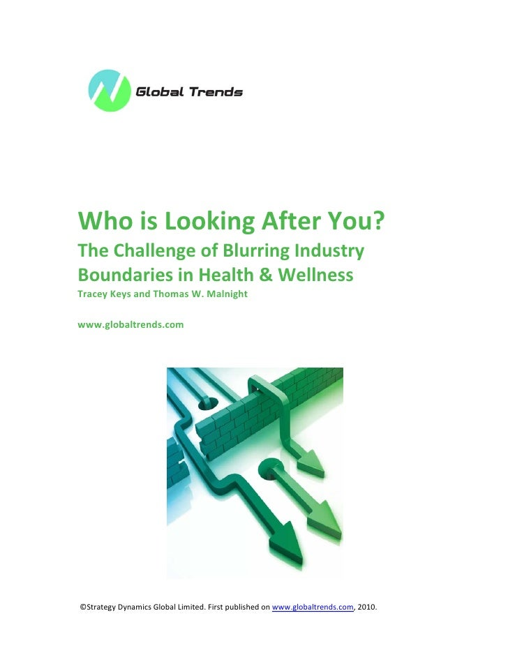 Who is Looking After You?  The Challenge of Blurring Industry  Boundaries in Health & Wellness  Tracey Key...