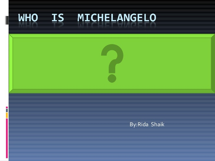 Who is michelangelo