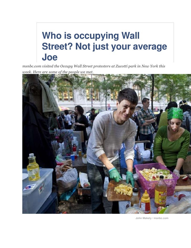 Who is occupying Wall Street? Not just your average Joe<br />msnbc.com visited the Occupy Wall Street protesters at Zucott...