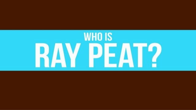 Who is Ray Peat