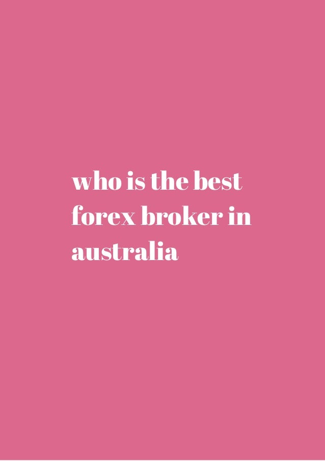 The best forex broker in australia