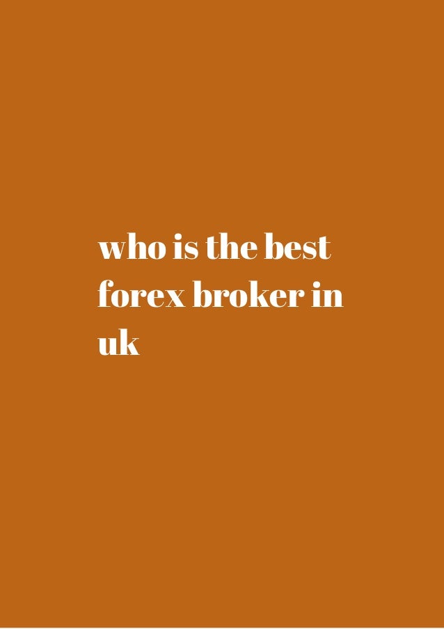 Best uk forex broker 2014