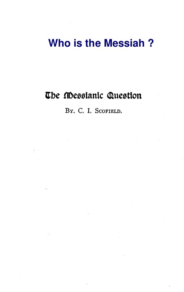 Who Is The Messiah? Proved From The Ancient Scriptures