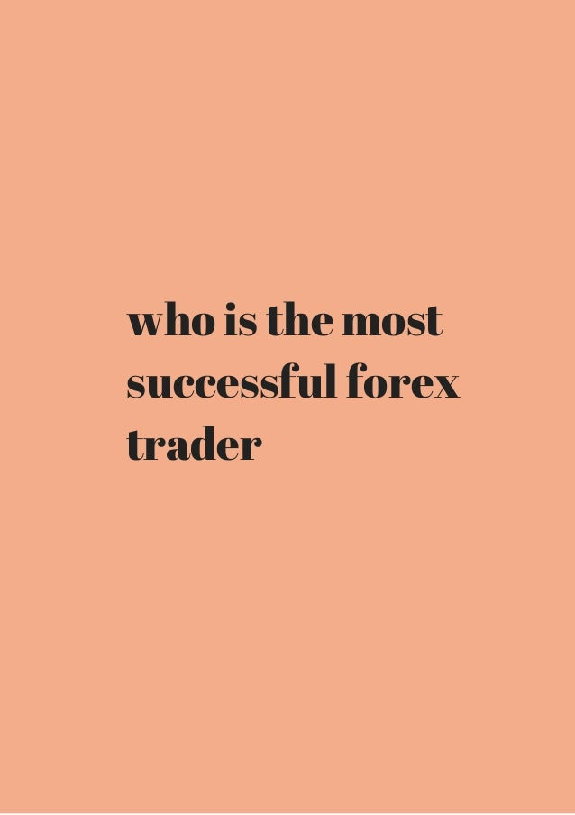 Most successful forex traders