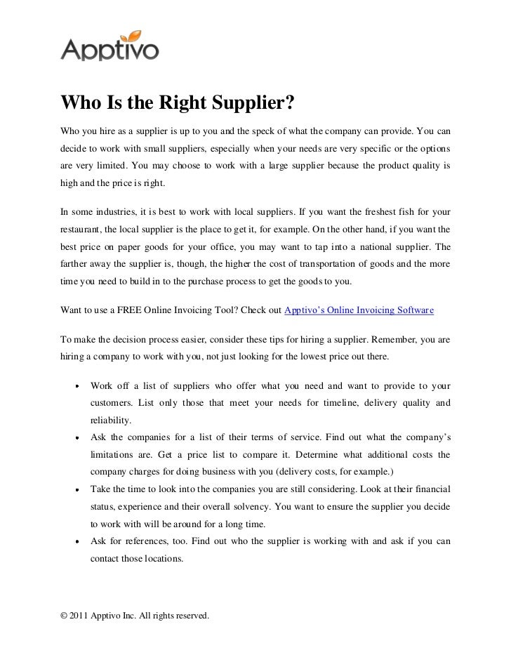 Who Is the Right Supplier?Who you hire as a supplier is up to you and the speck of what the company can provide. You cande...