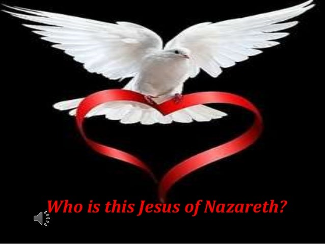 Who is this Jesus of Nazareth?
