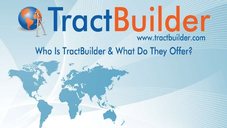 Who Is Tract Builder
