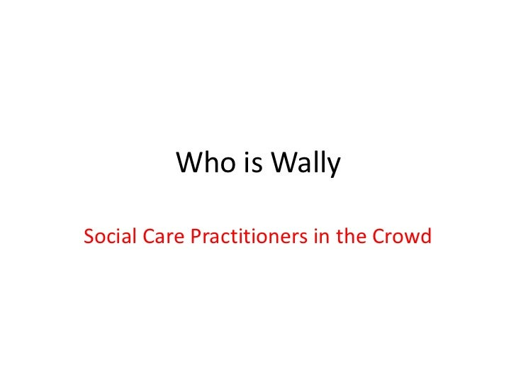 Who is Wally, Jim Cantwell WIT
