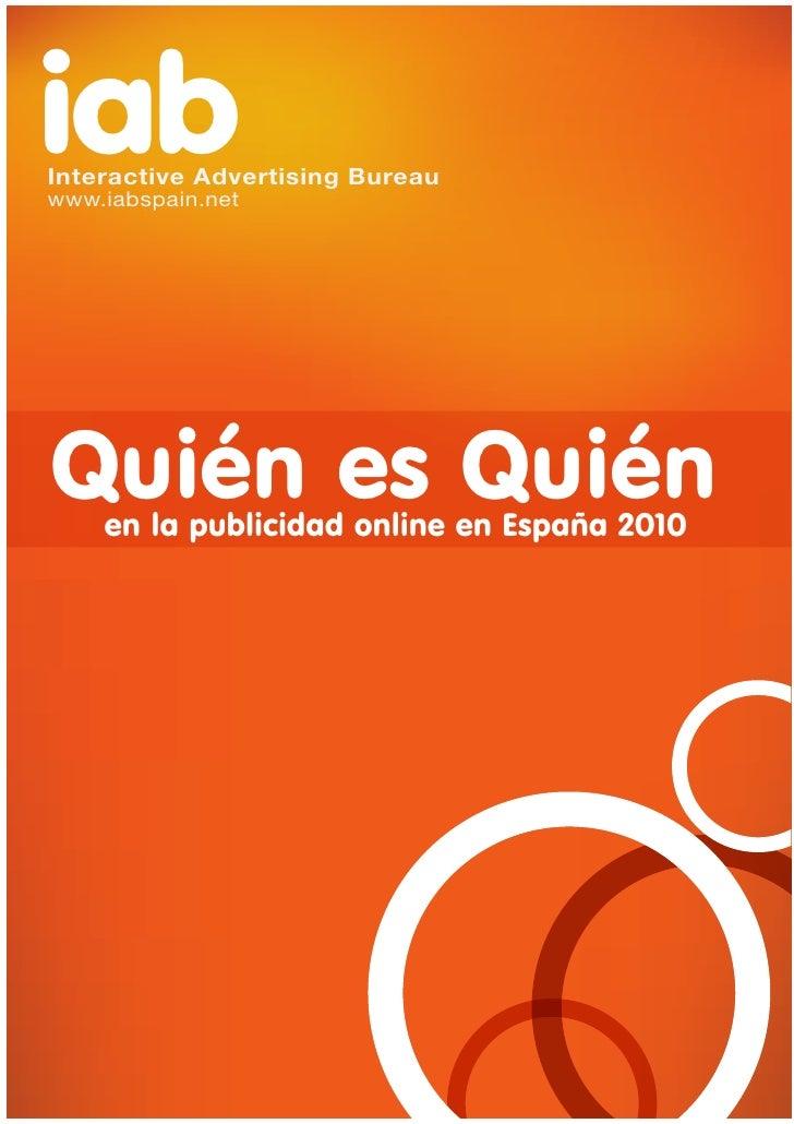 iab InteractiveAdvertisingBureau  www.iabspain.net     Quién es Quién     en la publicidad online en España 2010