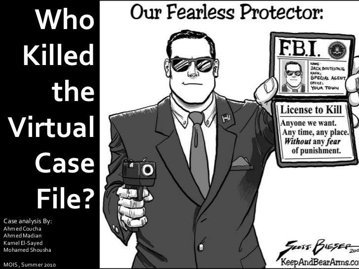 Who Killed The Virtual Case File; Case Analysis