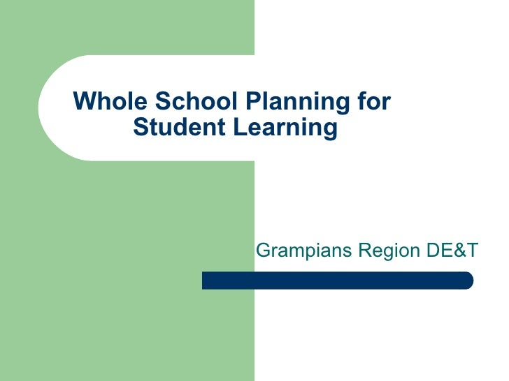 Whole School Planning for  Student Learning Grampians Region DE&T