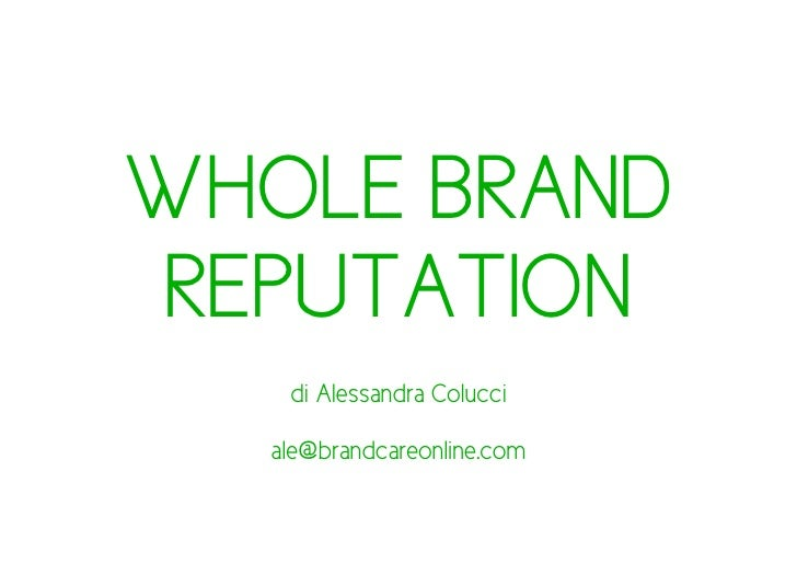 WHOLE BRANDREPUTATION   di Alessandra Colucci  ale@brandcareonline.com