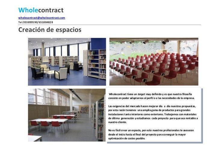 Wholecontractwholecontract@wholecontract.comTel.933899590/651884828Creación de espacios                                   ...
