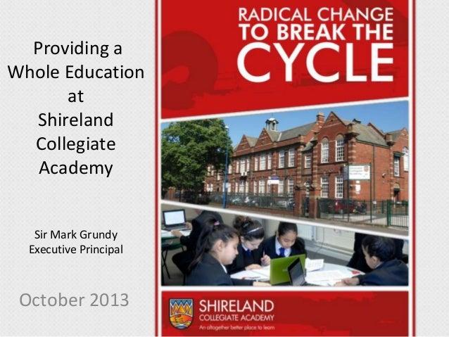 Introduction to Shireland Collegiate Academy, Sir Mark Grundy October 2013